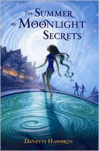 The Summer of Moonlight Secrets - Danette Haworth