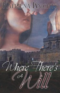 Where There's a Will - Katriena Knights