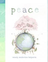 Peace - Wendy Anderson Halperin