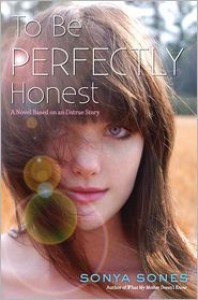 To Be Perfectly Honest: A Novel Based on an Untrue Story - Sonya Sones