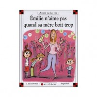 Emilie N'aime Pas Quand Sa Mère Boit Trop - Dominique de Saint Mars, Serge Bloch