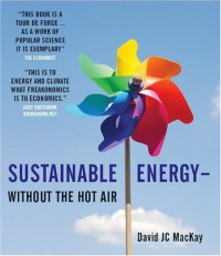 Sustainable Energy - Without the Hot Air - David J.C. MacKay