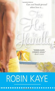 Too Hot to Handle - Robin Kaye