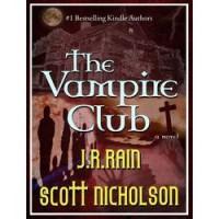 The Vampire Club - J.R. Rain,  Scott Nicholson