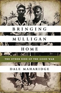 Bringing Mulligan Home : the other side of the good war - Dale Maharidge