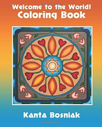 The Welcome to the World! Coloring Book - Kanta Bosniak, Kanta Bosniak