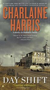Day Shift: A Novel of Midnight, Texas - Charlaine Harris