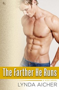 The Farther He Runs: A Kick Novel - Lynda Aicher