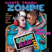 White Trash Zombie Gone Wild - Audible Studios,  Allison McLemore, Diana Rowland