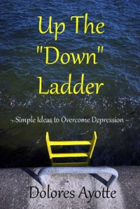 Up The Down Ladder - Dolores Ayotte