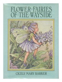 Flower fairies of the wayside: Poems and pictures - Cicely Mary Barker