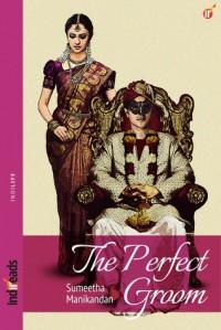 The Perfect Groom - Sumeetha Manikandan