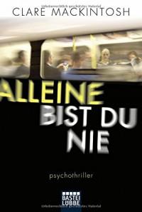 Alleine bist du nie: Psychothriller - Clare Mackintosh, Sabine Schilasky