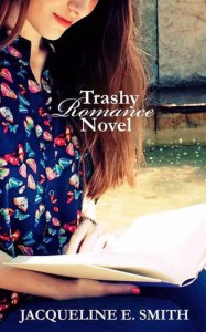 Trashy Romance Novel - Jacqueline Smith