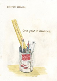 One Year in America - Elisabeth Belliveau, Elisabeth Belliveau