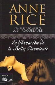 La liberación de la Bella Durmiente  (Las aventuras de la Bella Durmiente, #3) - A.N. Roquelaure, Anne Rice