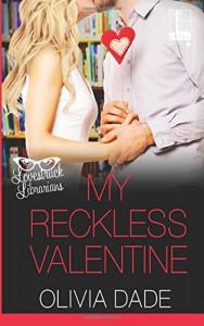 My Reckless Valentine - Olivia Dade
