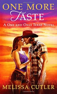 One More Taste: A One and Only Texas Novel - Melissa Cutler