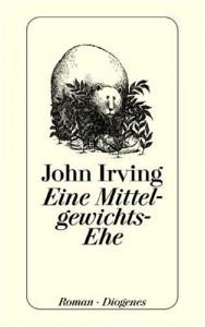 Eine Mittelgewichts-Ehe - John Irving, Nikolaus Stingl