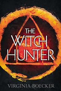 The Witch Hunter - Virginia Boecker