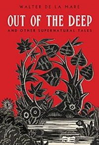 Out of the Deep: And Other Supernatural Tales - Walter de la Mare