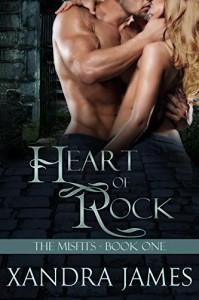 Heart of Rock: Gargoyle Paranormal Romance Serial (The Misfits Book 1) - Xandra James