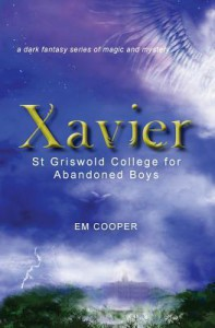 Xavier: St Griswold College for Abandoned Boys - E.M. Cooper