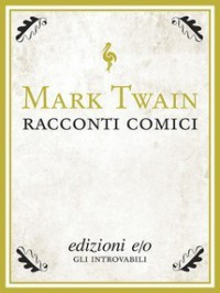 Racconti comici - Mark Twain, Leonardo Gandi
