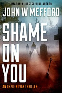 Shame ON You (An Ozzie Novak Thriller, Book 4) (Redemption Thriller Series 16) - John W. Mefford