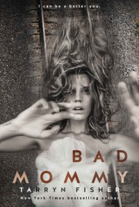 Bad Mommy - Tarryn Fisher