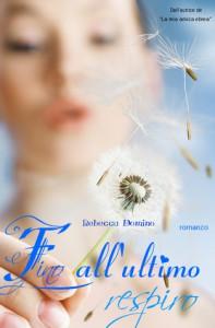 Fino all'ultimo respiro - Rebecca Domino