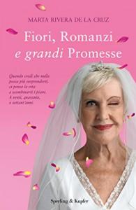 Fiori, Romanzi e grandi promesse - Marta Rivera de la Cruz