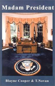 Madam President - Blayne Cooper;T. Novan