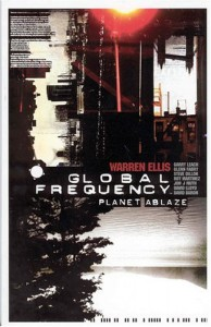 Global Frequency Vol. 1: Planet Ablaze - Warren Ellis, Steve Dillon, Glenn Fabry, Garry Leach, David Lloyd, Jon J. Muth, Liam Sharp, Roy A. Martinez