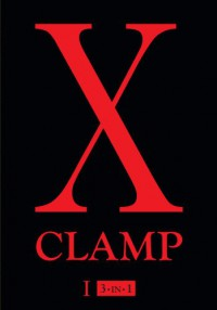 X, Vol. 1: Includes vols. 1, 2 & 3 - CLAMP, Clamp Unknown