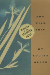 The Wild Iris - Louise Glück