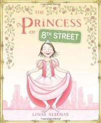 The Princess of 8th Street - Linas Alsenas