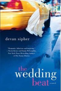 The Wedding Beat: A Novel - Devan Sipher