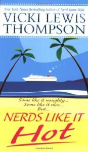 Nerds Like It Hot - Vicki Lewis Thompson