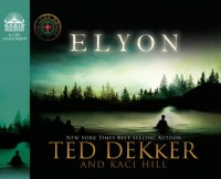 Elyon - Ted Dekker, Kaci Hill, Tim Gregory