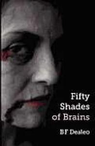 Fifty Shades of Brains - B.F. Dealeo