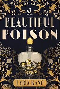 A Beautiful Poison - Lydia Kang