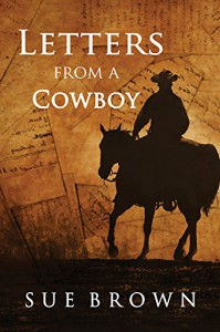 Letters From a Cowboy (Morning Report) - Sue Brown