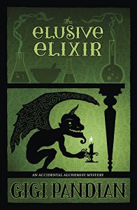 The Elusive Elixir (An Accidental Alchemist Mystery) - Gigi Pandian