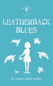 Leatherback Blues - Karen Hood-Caddy