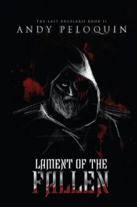 The Last Bucelarii  Book 2: Lament of the Fallen (Volume 2) - Andy Peloquin