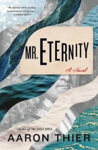 Mr. Eternity - Aaron Thier