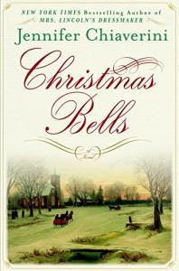 Christmas Bells: A Novel - Jennifer Chiaverini