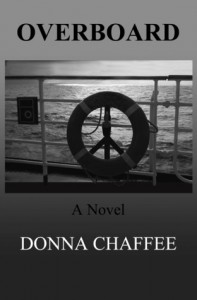 Overboard: A Novel - Donna Chaffee