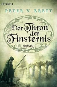 Der Thron der Finsternis: Roman - Peter V. Brett, Ingrid Herrmann-Nytko